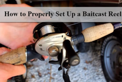 How to Set Up a Baitcast Reel