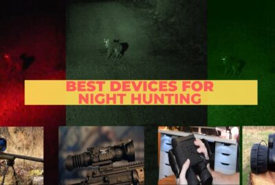 Great Devices Useful for Night Hunting