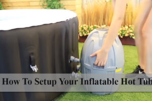 How To Setup A Inflatable Hot Tub