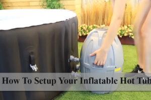 How To Setup A Inflatable Hot Tub