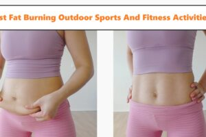 Best Fat Burning Outdoor Activities